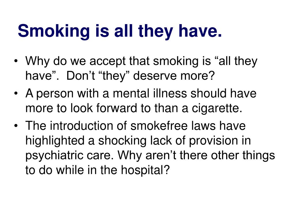 Smoking is all they have.
