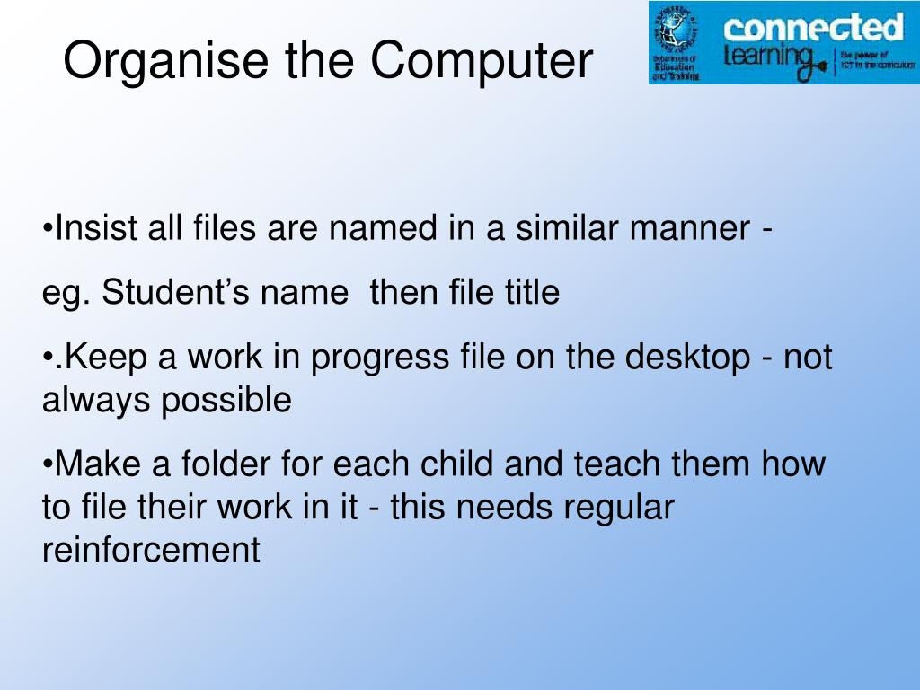Organise the Computer