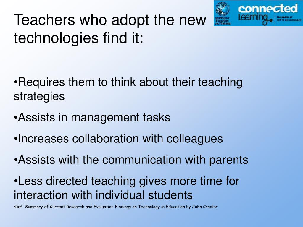 Teachers who adopt the new technologies find it: