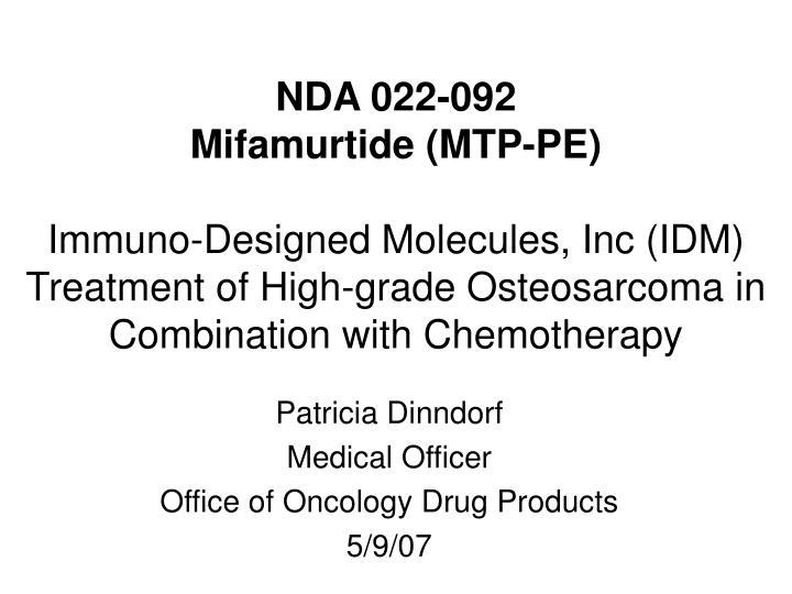 Patricia dinndorf medical officer office of oncology drug products 5 9 07