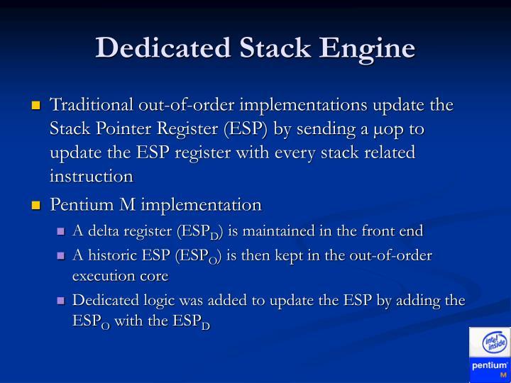 Dedicated Stack Engine