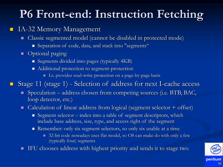 P6 Front-end: Instruction Fetching