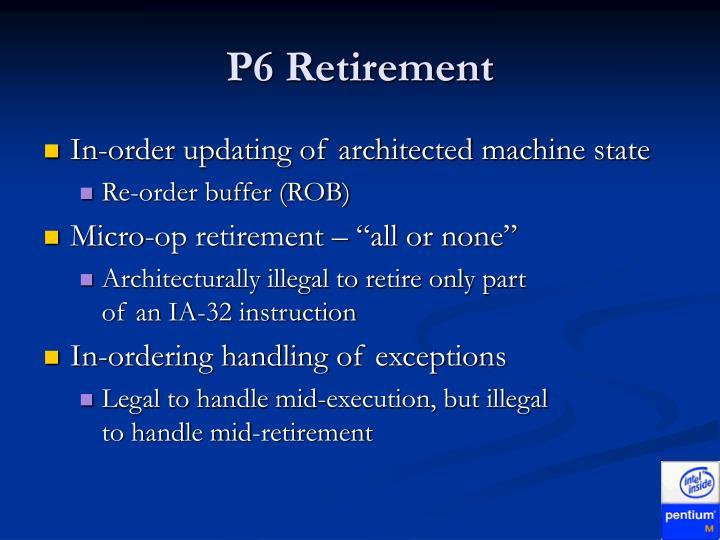 P6 Retirement