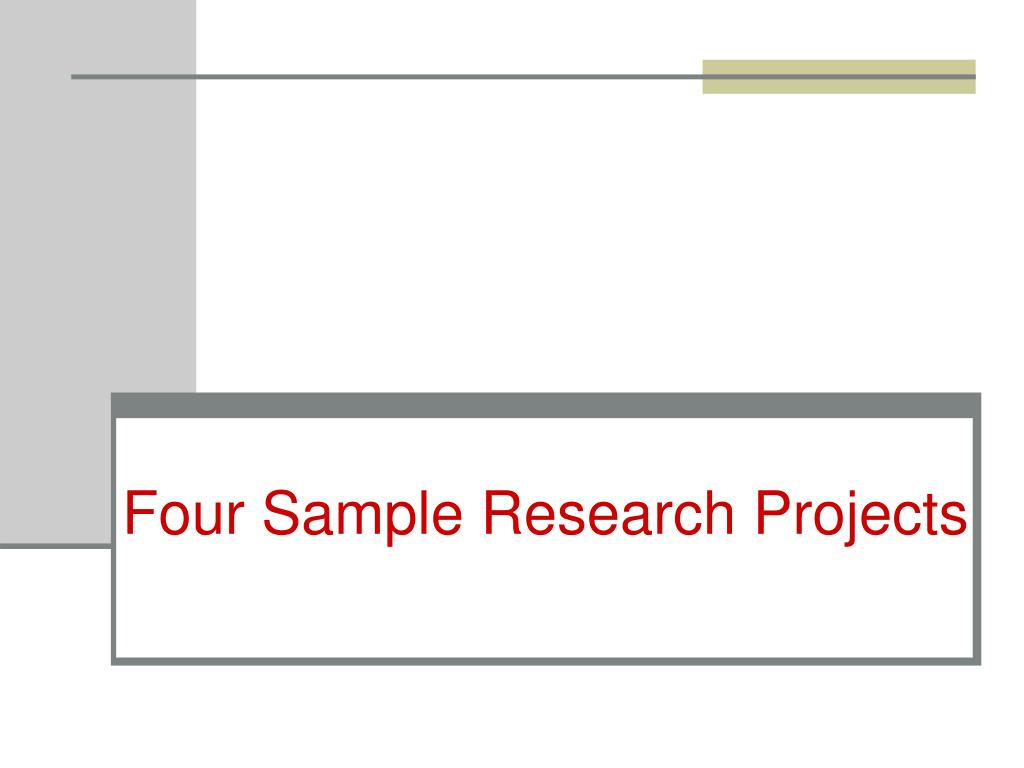 Four Sample Research Projects