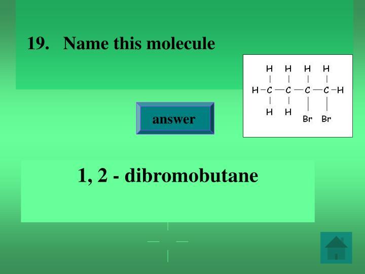 1, 2 - dibromobutane