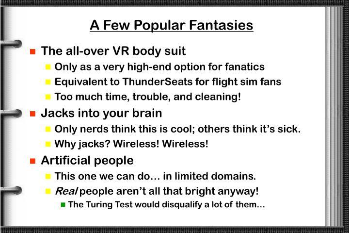 A Few Popular Fantasies