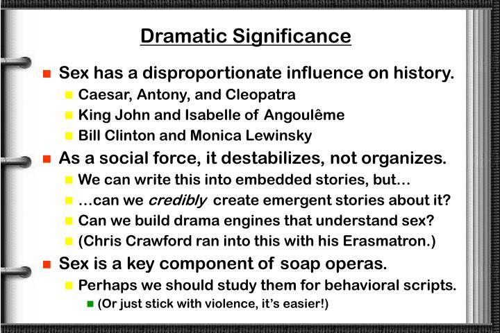 Dramatic Significance