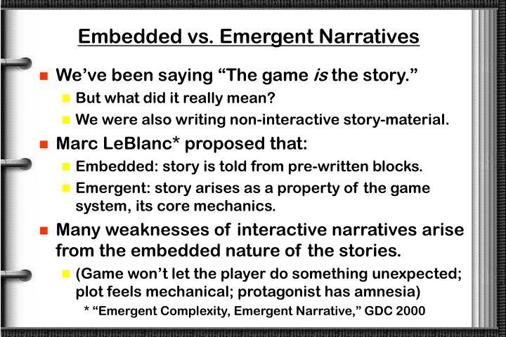 Embedded vs. Emergent Narratives