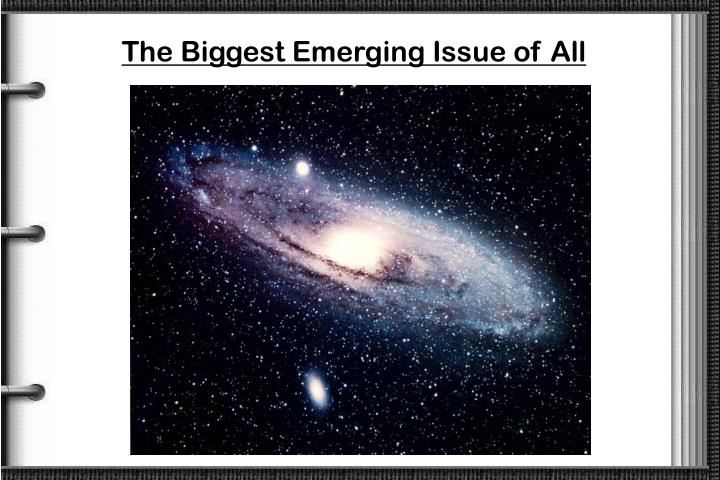 The Biggest Emerging Issue of All