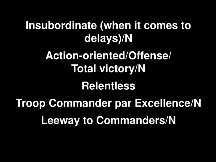 Insubordinate (when it comes to delays)/N