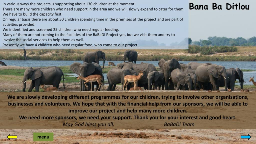 In various ways the projects is supporting about 130 children at the moment.