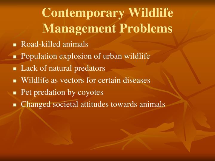 Contemporary Wildlife Management Problems