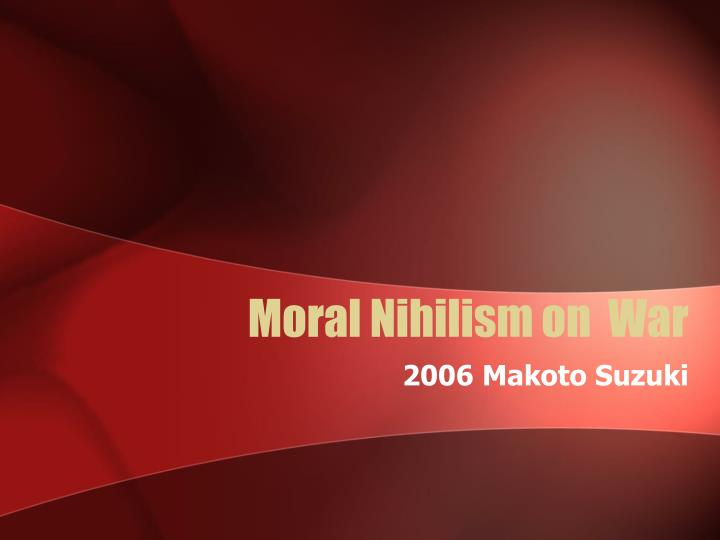 the description of nihilism and why modern science is nihilistic Byron as nihilist  the description could as easily have been in the voice of  bazarov as in that of the narrator matve ilich is dispatched to investigate a.
