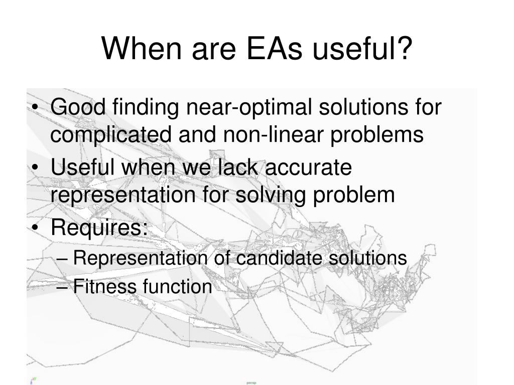 When are EAs useful?