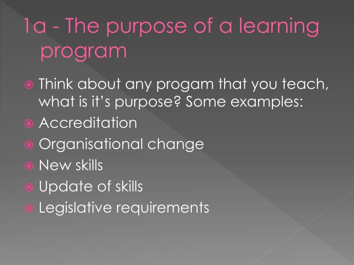 1a - The purpose of a learning program