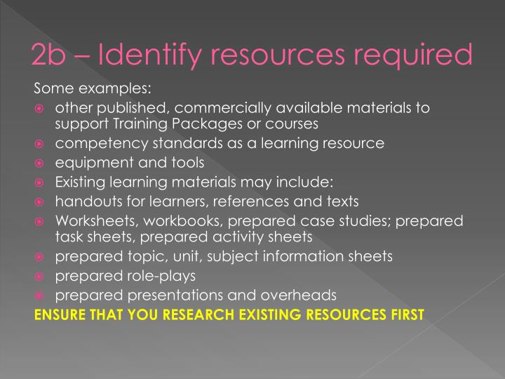 2b – Identify resources required