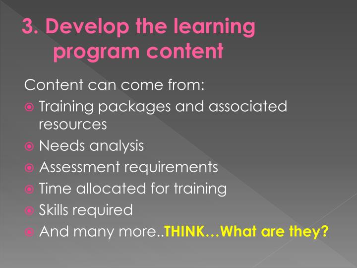 3. Develop the learning program content