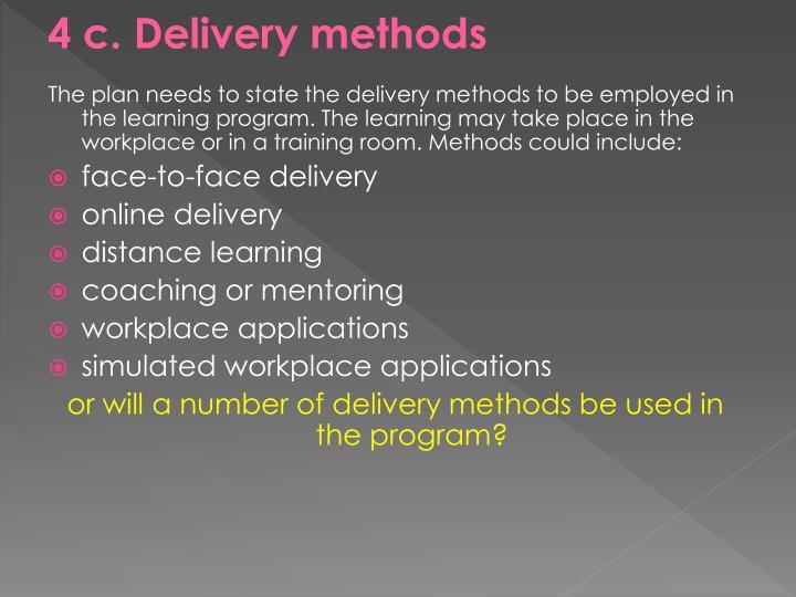 4 c. Delivery methods