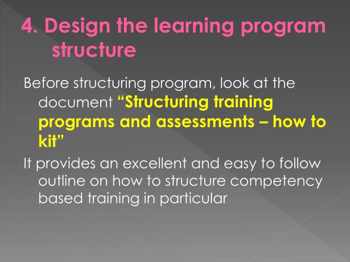 4. Design the learning program structure