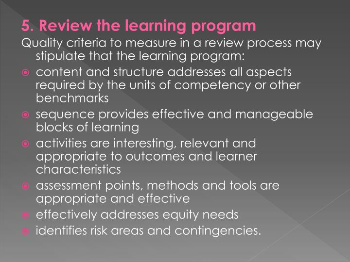 5. Review the learning program