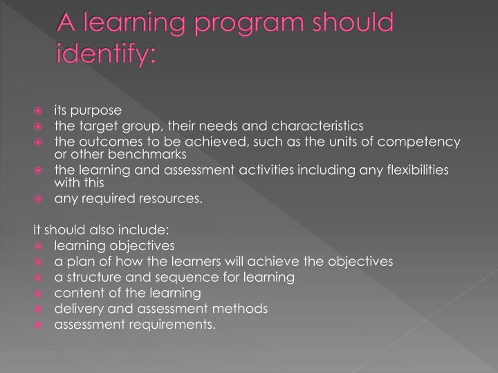 A learning program should identify: