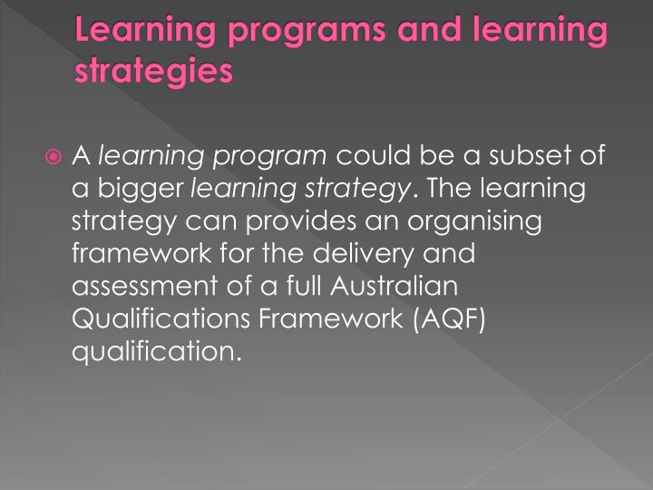 Learning programs and learning strategies