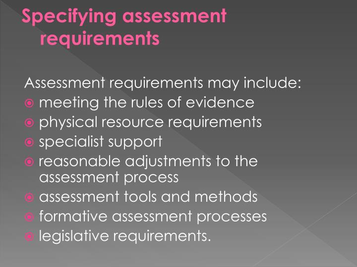 Specifying assessment requirements