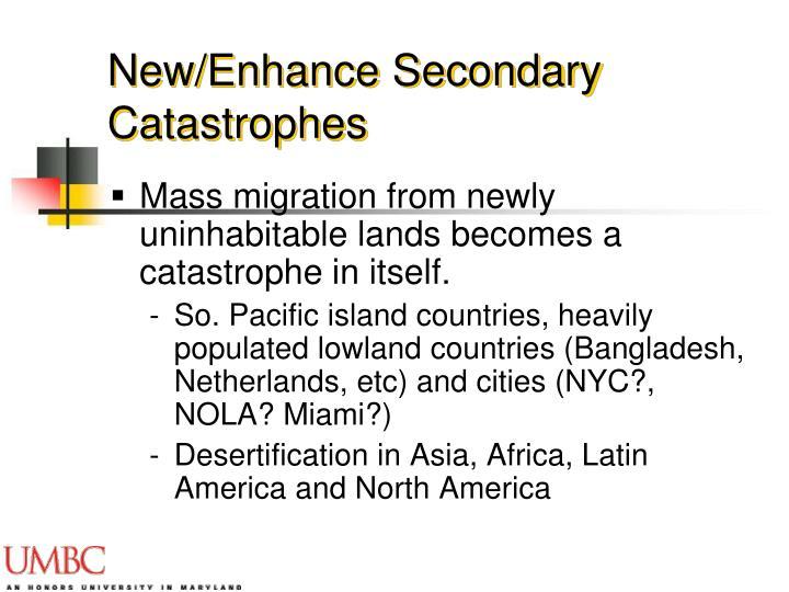New/Enhance Secondary Catastrophes