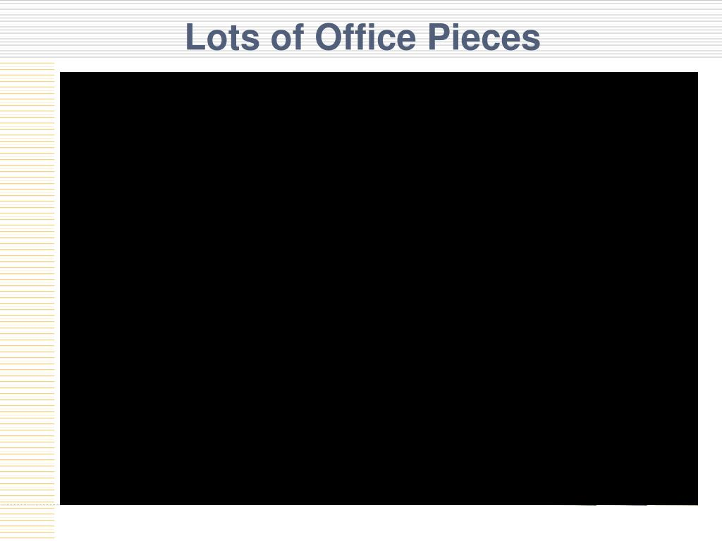 Lots of Office Pieces