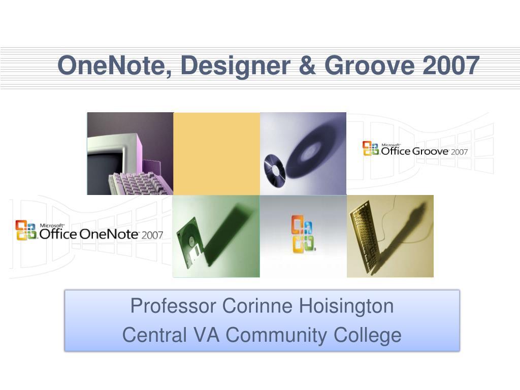 OneNote, Designer & Groove 2007