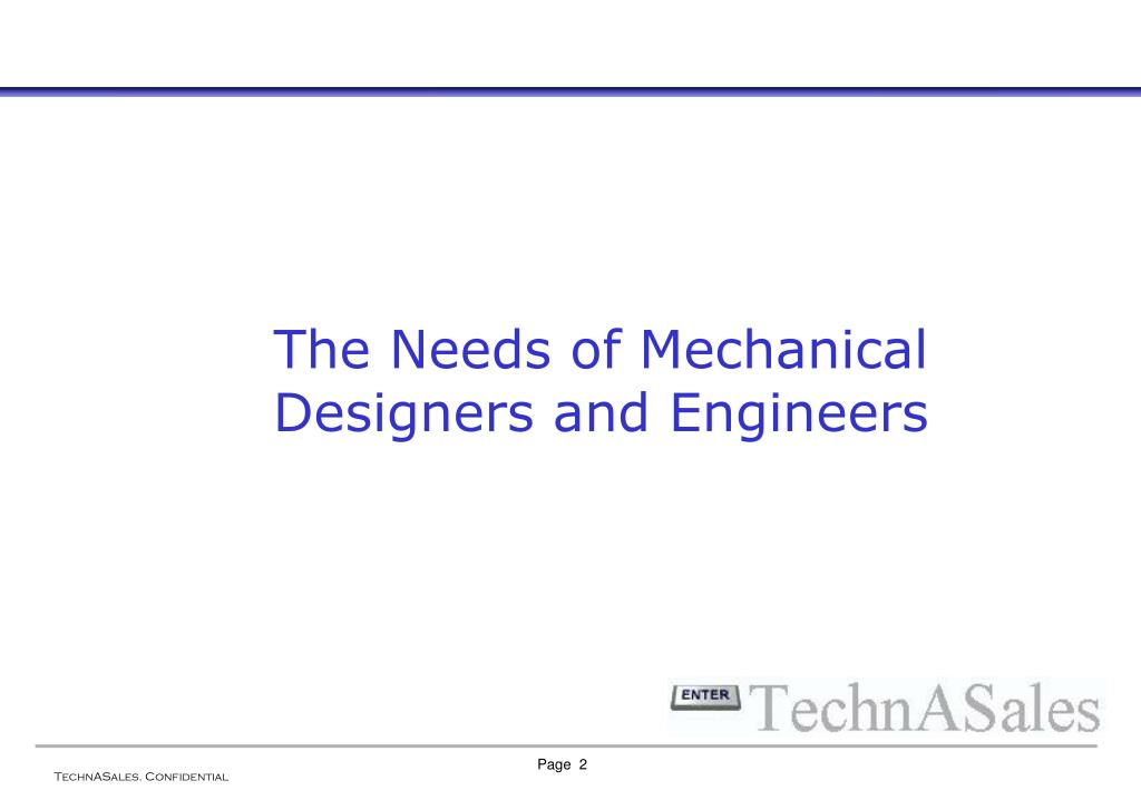 The Needs of Mechanical Designers and Engineers
