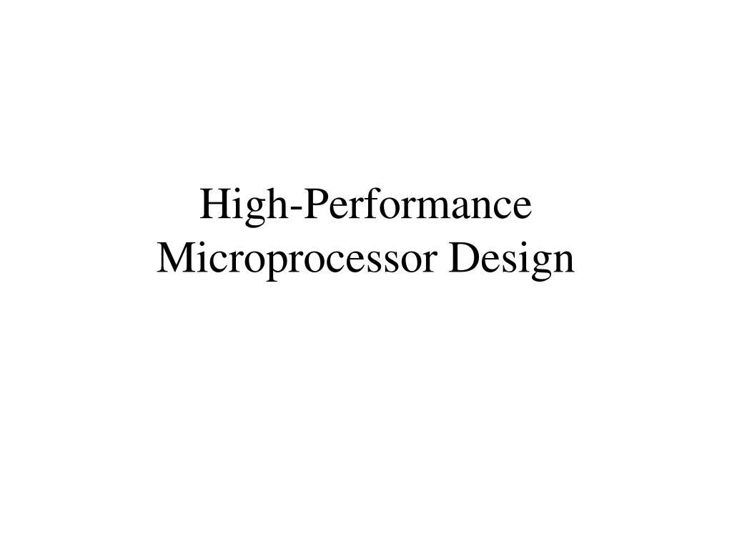 High-Performance Microprocessor Design