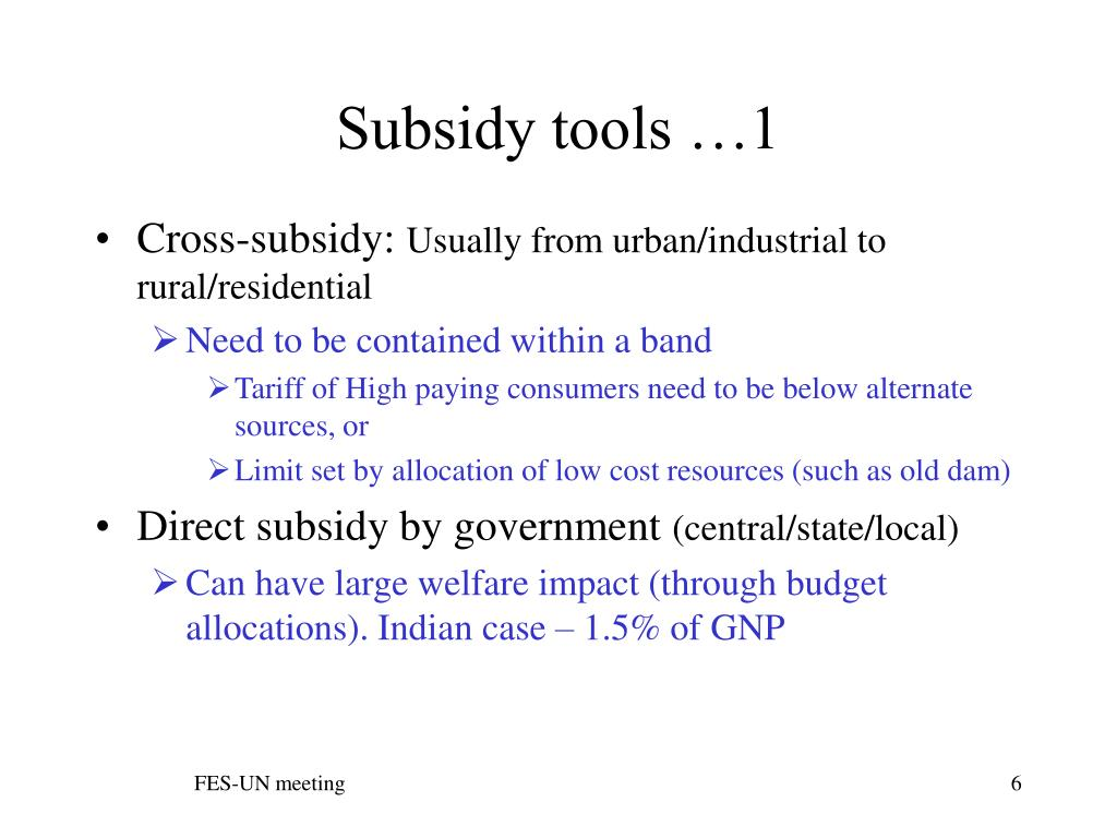 Subsidy tools …1
