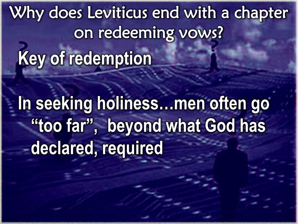 Why does Leviticus end with a chapter on redeeming vows?