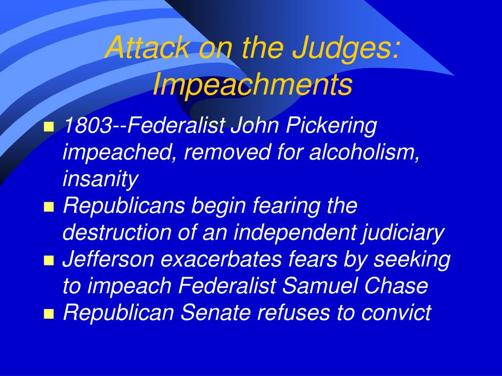 Attack on the Judges:  Impeachments