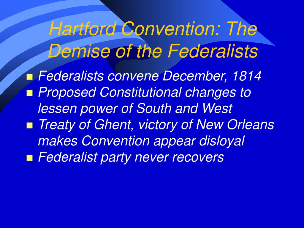 Hartford Convention: The Demise of the Federalists