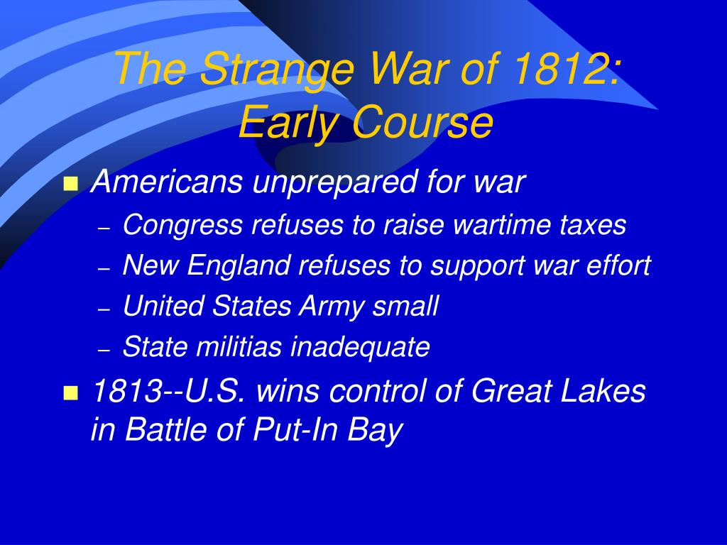 The Strange War of 1812: