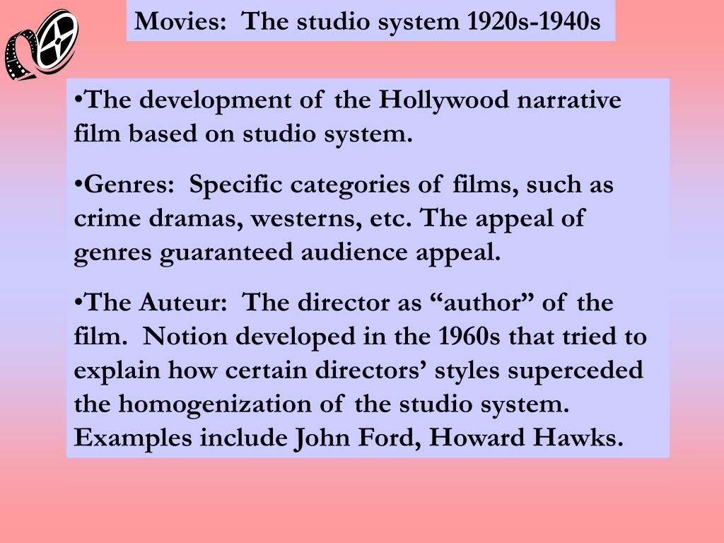 Movies:  The studio system 1920s-1940s