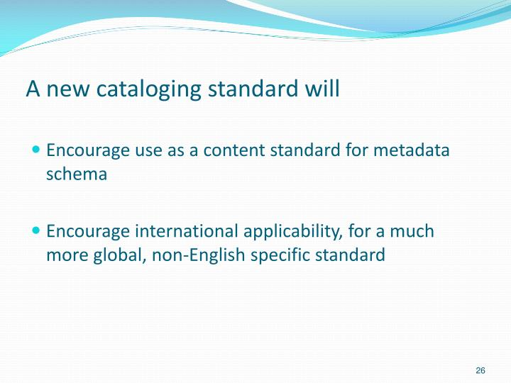 A new cataloging standard will