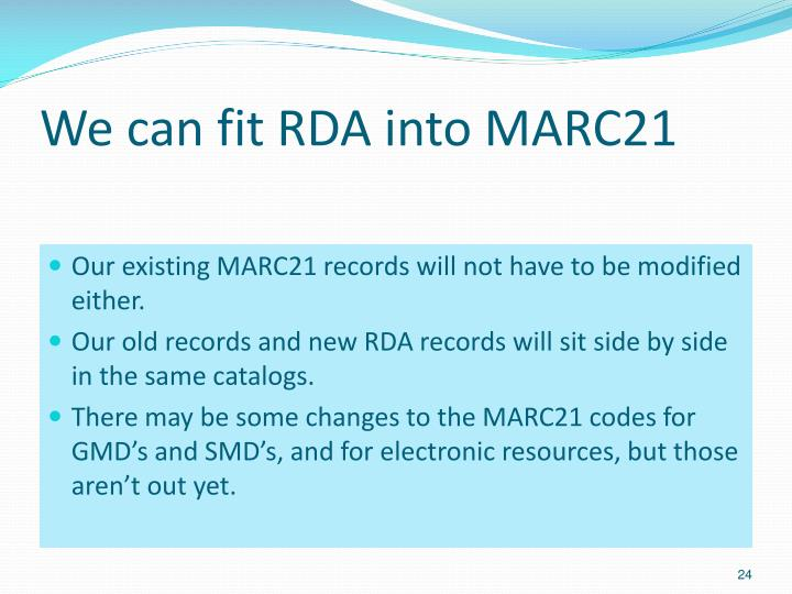 We can fit RDA into MARC21