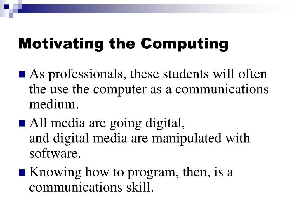Motivating the Computing