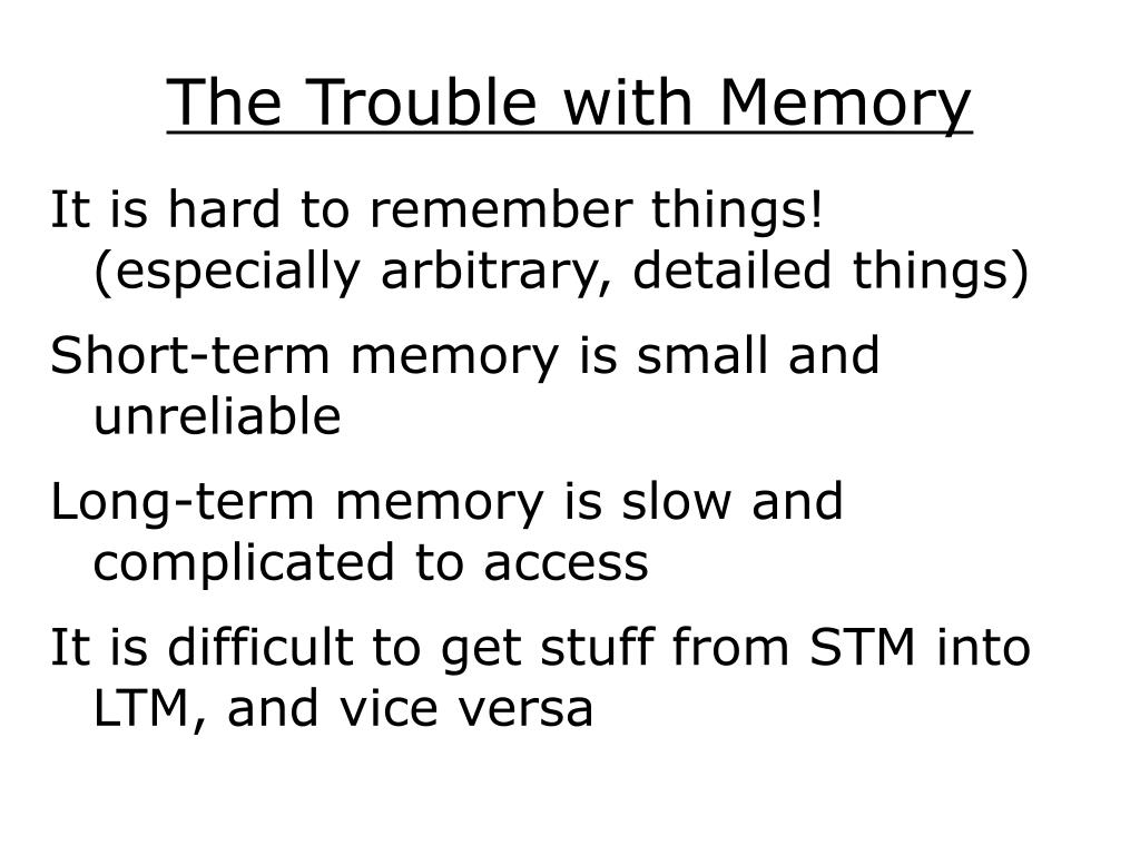 The Trouble with Memory