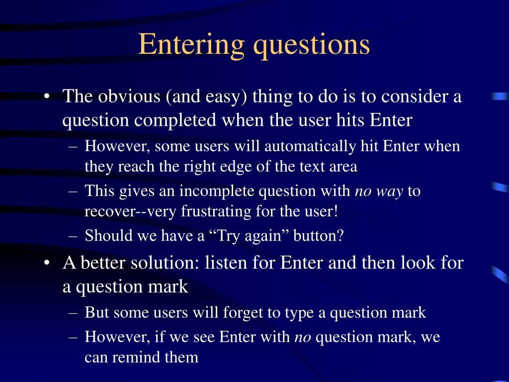 Entering questions