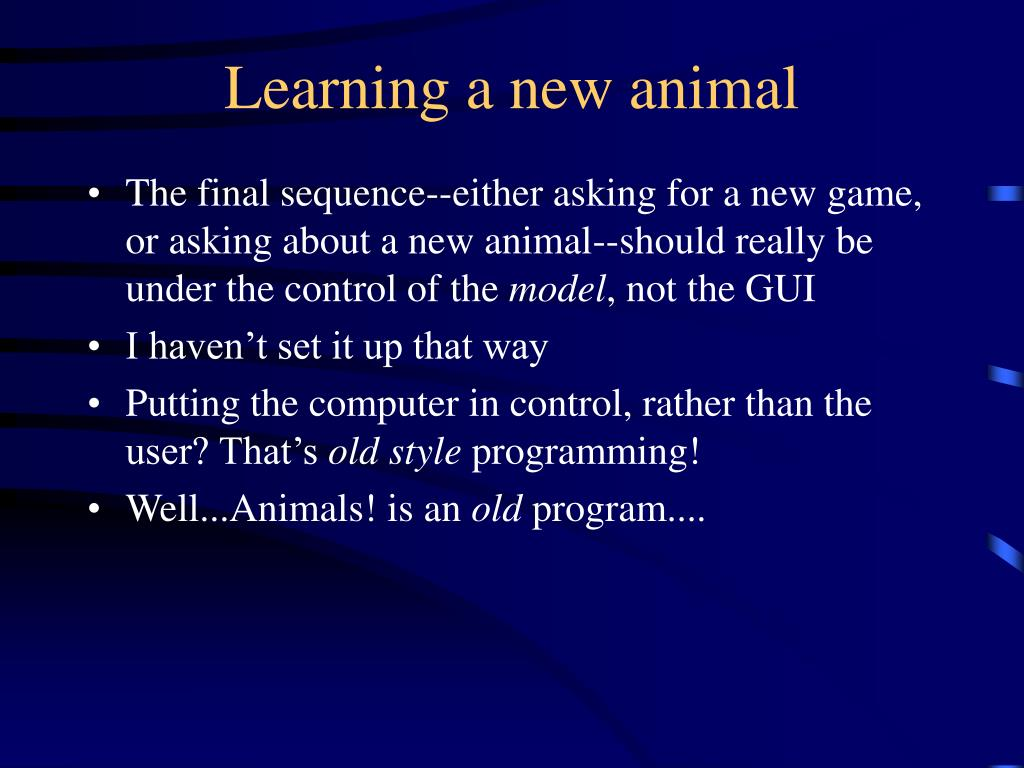 Learning a new animal