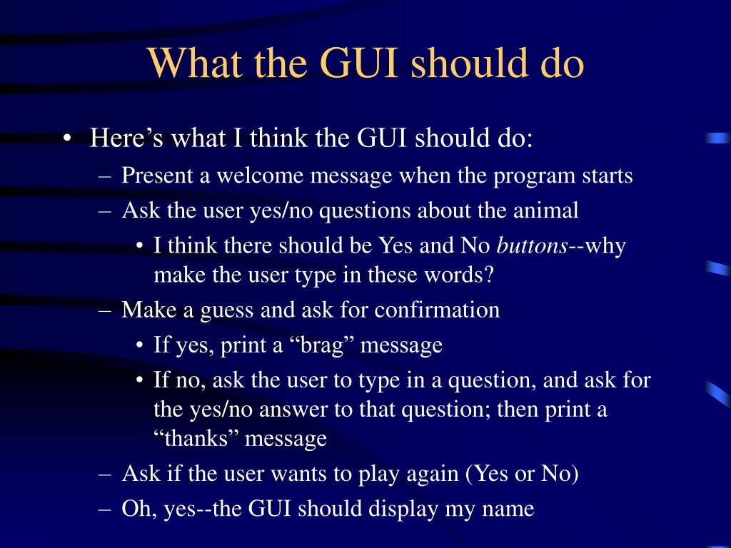 What the GUI should do