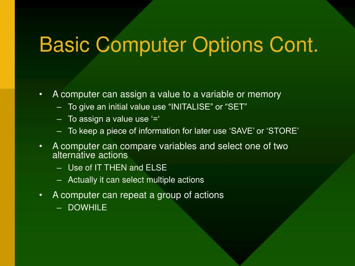Basic Computer Options Cont.
