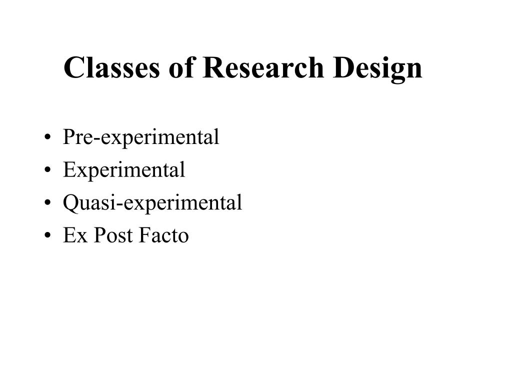 Classes of Research Design