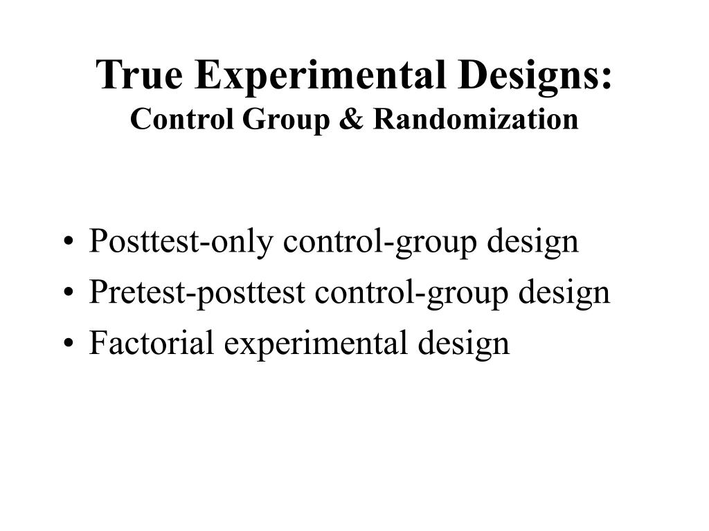 True Experimental Designs: