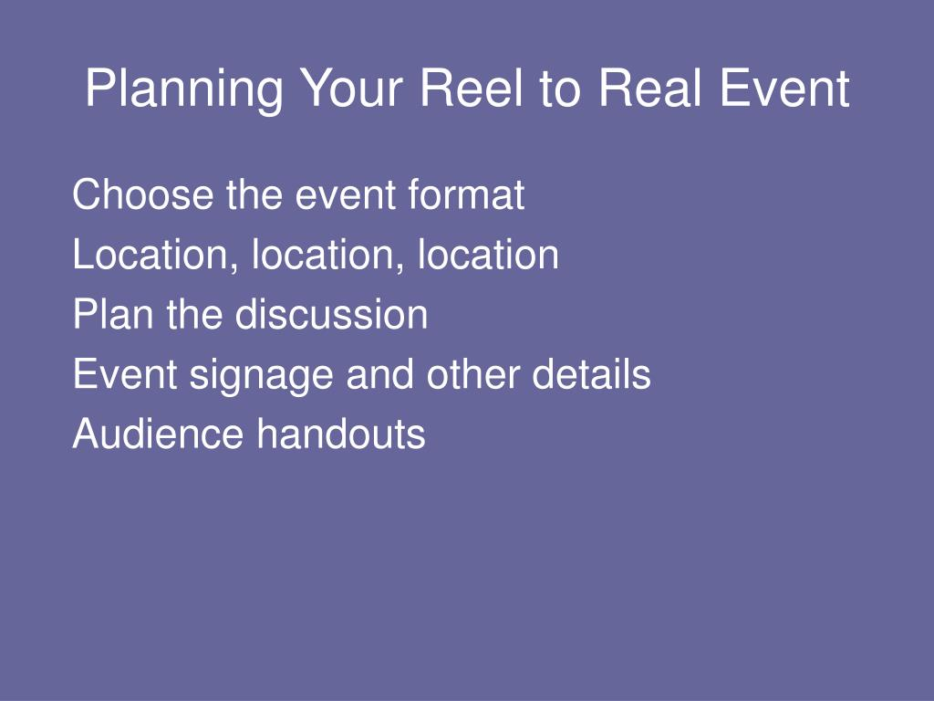 Planning Your Reel to Real Event