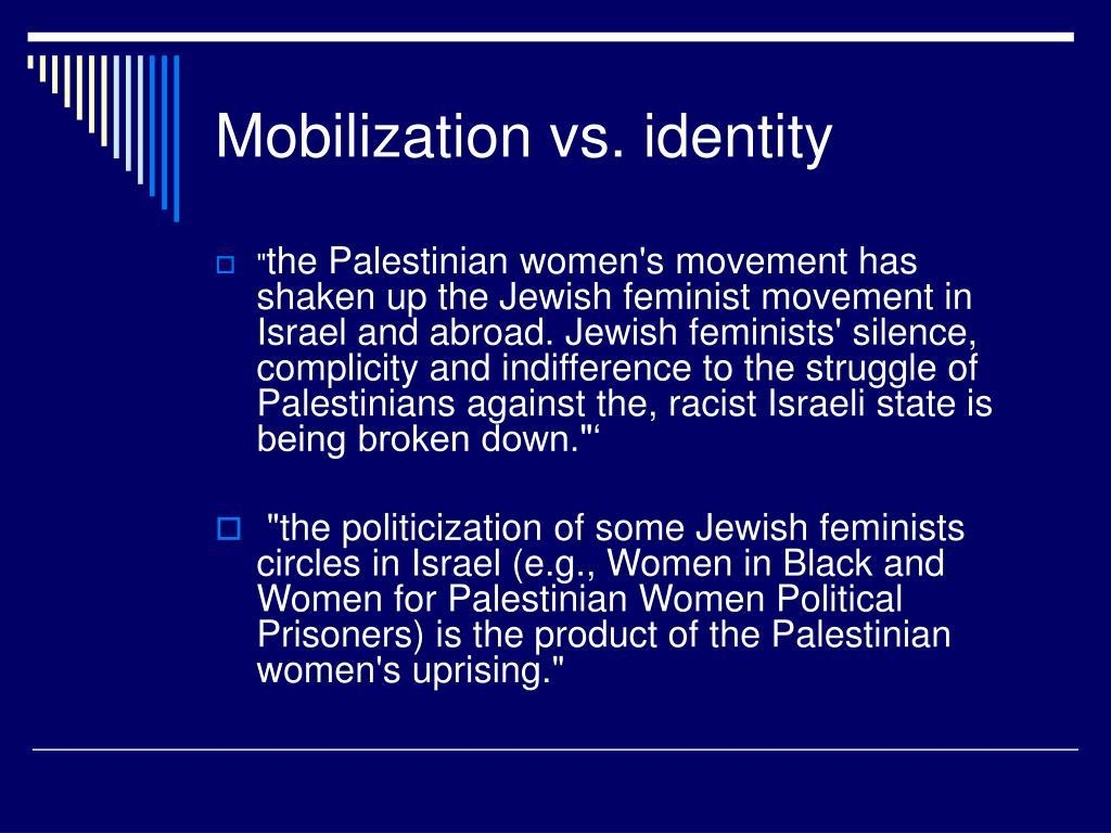 Mobilization vs. identity